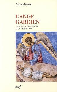 L'ange gardien : enjeux et évolution d'une dévotion