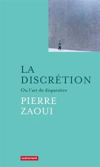 La discrétion ou L'art de disparaître