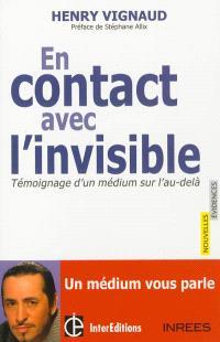En contact avec l'invisible : témoignage d'un médium sur l'au-delà : entretiens avec Samuel Socquet