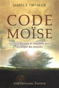 Le code de Moïse : un outil puissant et infaillible pour accomplir des miracles