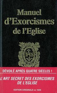 Manuel d'exorcismes de l'Eglise : édition originale complète de 1626 = Manuale exorcismorum