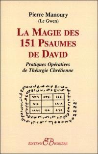 La magie des 151 psaumes de David : pratiques opératives de théurgie chrétienne