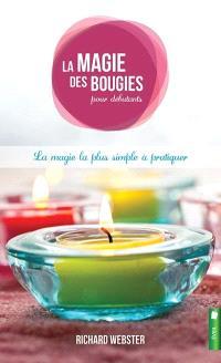 La magie des bougies pour débutants  : la magie la plus simple à pratiquer