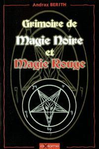 Grimoire de magie noire et magie rouge : développez naturellement la puissance magique qui est en vous