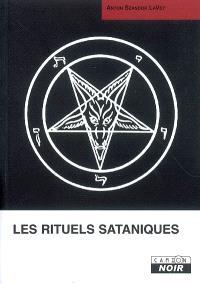 Les rituels sataniques : manuel de la Bible satanique