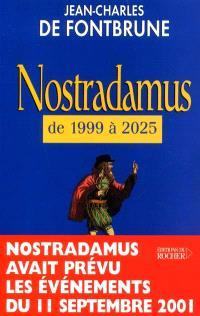 Nostradamus : de 1999 à l'Age d'or