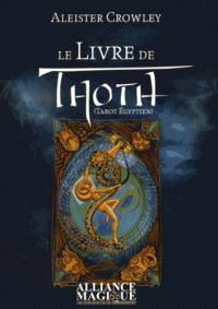 Le livre de Thoth : Liber LXXVIII : un bref essai sur le tarot des Egyptiens