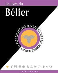 Le livre du Bélier : 21 mars-20 avril