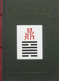 Le Yi King : le livre des transformations