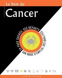 Le livre du Cancer : 22 juin-22 juillet