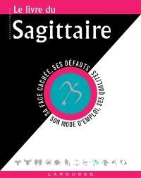 Le livre du Sagittaire : 22 novembre-21 décembre
