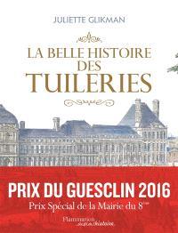 La belle histoire des Tuileries