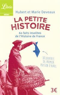 La petite histoire : 60 faits insolites de l'histoire de France