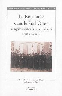 La Résistance dans le Sud-Ouest au regard d'autres espaces européens (1940 à nos jours)