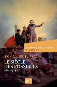 Le siècle des possibles : 1814-1914