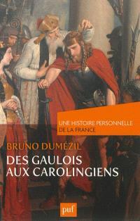 Des Gaulois aux Carolingiens : du Ier au IXe siècle