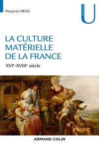 La culture matérielle en France : XVIe-XVIIIe siècle