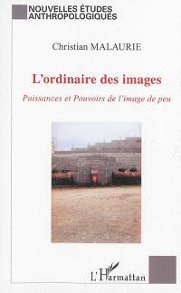L'ordinaire des images : puissances et pouvoirs de l'image de peu
