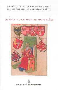 Nation et nations au Moyen Age : actes du XLIVe congrès de la SHMESP