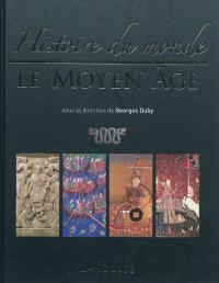 Histoire du monde. Volume 2, Le Moyen Age