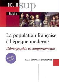 La population française à l'époque moderne (XVI-XVIIIe siècle) : démographie et comportements