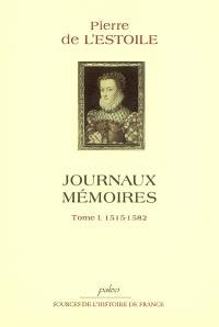 Journaux-Mémoires. Volume 1, 1515-1582