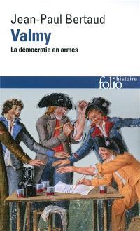 Valmy : la démocratie en armes