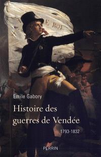 Histoire des guerres de Vendée : 1793-1832