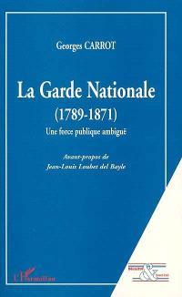 La Garde nationale (1789-1871) : une force publique ambiguë