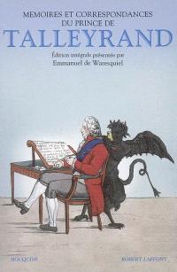 Mémoires et correspondances du prince de Talleyrand; Suivi de 135 lettres inédites du prince de Talleyrand à la duchesse de Bauffremont (1808-1838)