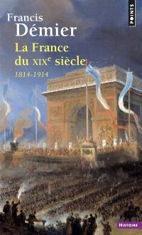 La France du XIXe siècle, 1814-1914