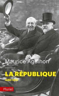 La République. Volume 1, L'élan fondateur et la grande blessure, 1880-1932