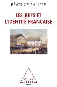 Les Juifs et l'identité française : de la précarité à l'intégration