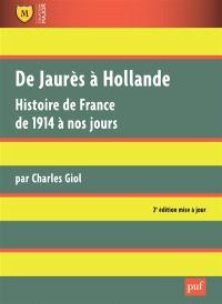 De Jaurès à Hollande : histoire de France de 1914 à nos jours