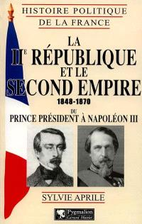 La IIe République et le second Empire 1848-1870 : du prince président à Napoléon III