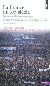 Nouvelle histoire de la France contemporaine. Volume 20, La France du XXe siècle : documents d'histoire