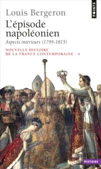 Nouvelle histoire de la France contemporaine, Volume 4, L'épisode napoléonien, Aspects intérieurs : 1799-1815