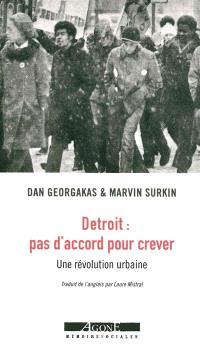 Detroit : pas d'accord pour crever : une révolution urbaine