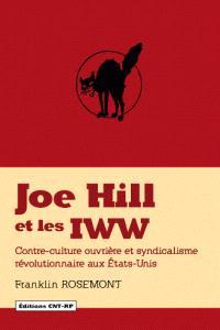 Joe Hill et les IWW : contre-culture ouvrière et syndicalisme révolutionnaire aux Etats-Unis