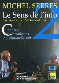 Le sens de l'info : petites chroniques du dimanche soir : entretiens avec Michel Polacco. Volume 2, Septembre 2007-décembre 2010