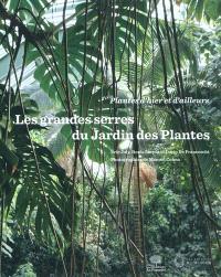 Les grandes serres du Jardin des Plantes : plantes d'hier et d'ailleurs