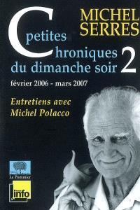 Petites chroniques du dimanche soir : entretiens avec Michel Polacco. Volume 2, Février 2006-mars 2007 : entretiens avec Michel Polacco