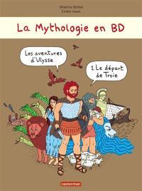 La mythologie en BD, Les aventures d'Ulysse. Volume 1, Le départ de Troie