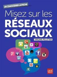Misez sur les réseaux sociaux !