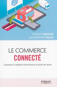 Le commerce connecté : comment le digital révolutionne le point de vente