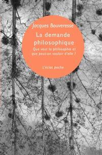 La demande philosophique : que veut la philosophie et que peut-on vouloir d'elle ? : leçon inaugurale du Collège de France, 6 octobre 1995