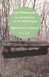 La persuasion et la rhétorique; Appendices critiques