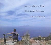 Voyage dans le bleu : rêver dans les îles grecques