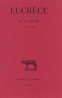 De la nature. Volume 1, Livres I-III