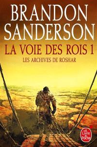 Les archives de Roshar, Volume 1, La voie des rois. Volume 1